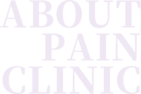 ABOUT PAIN CLINIC